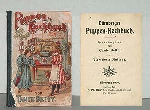 Nürnberger Puppen-Kochbuch [Puppenkochbuch].: TANTE BETTY (Herausgeber);