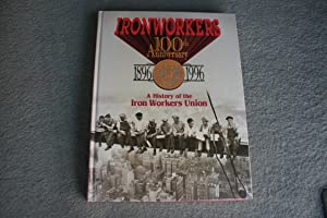 Ironworkers 100th anniversary, 1896-1996: a history of the