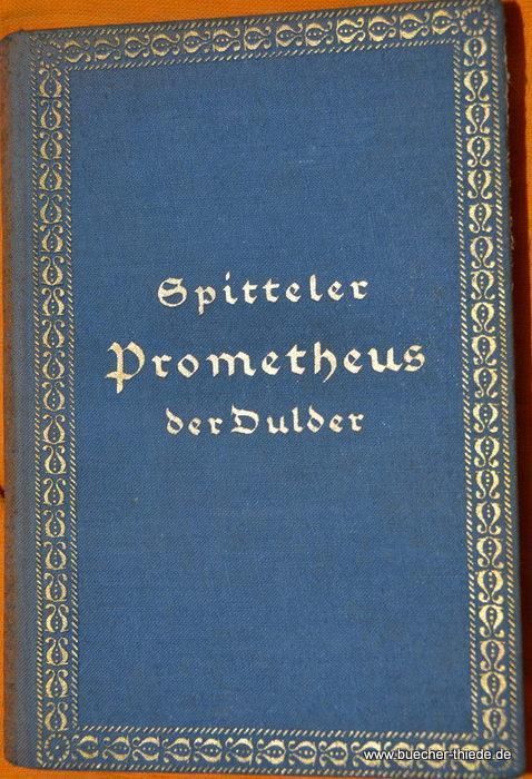 Prometheus der Dulder: Spitteler, Carl: