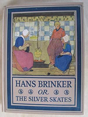 Hans Brinker or The Silver Skates, A: Dodge, Mary Mapes