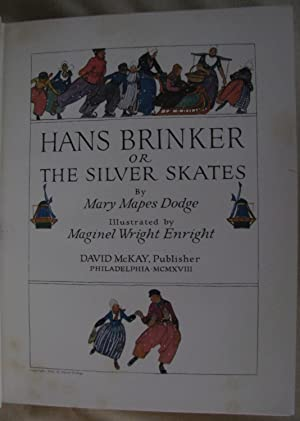 Hans Brinker or The Silver Skates, A Story of Life in Holland: Dodge, Mary Mapes
