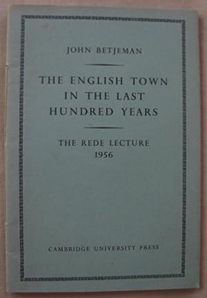 The English Town in the Last Hundred: BETJEMAN, John.