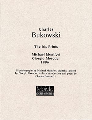 Charles Bukowski: The Iris Prints [one of 3 presentation copies]