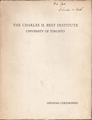 The Charles H. Best Institute University of Toronto Opening Ceremonies [inscribed]