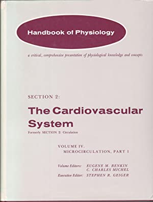 The Cardiovascular System Volume IV: Microcirculation in two parts [author's copy]