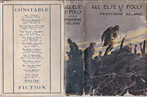 All Else Is Folly: A Tale of War and Passion [inscribed]