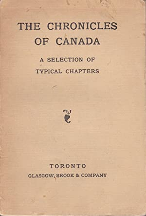 THE CHRONICLES OF CANADA: A Selection of Typical Chapters [bound prospectus]