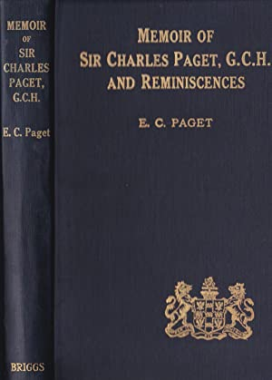 A Memoir of The Honourable Sir Charles Paget, G.C.H. (1778-1839) Vice-Admiral of the White, and C...