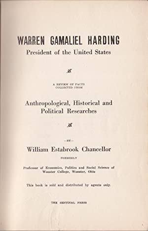 Warren Gamaliel Harding President of the United States / A Review of Facts Collected from Anthrop...