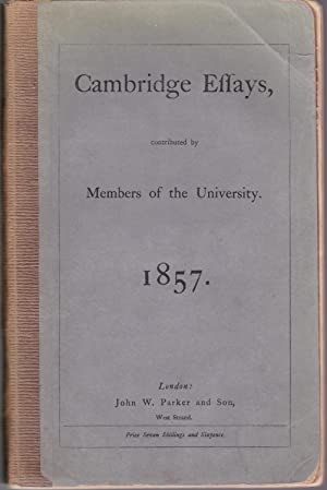 Cambridge Essays, Contributed by Members of the University. 1857. [association copy]