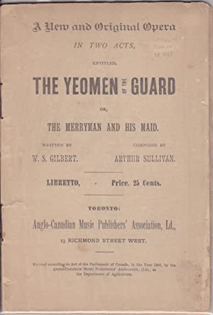 The Yeomen of the Guard or, The Merryman and His Maid [Canadian edition]