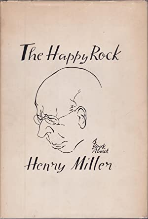 The Happy Rock: A Book about Henry Miller