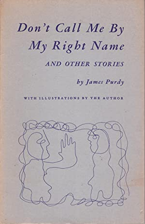 Don't Call Me by My Right Name and Other Stories [inscribed]