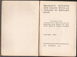Dramatic Opinions and Essays with an Apology: Volume Two [with signed portraits]