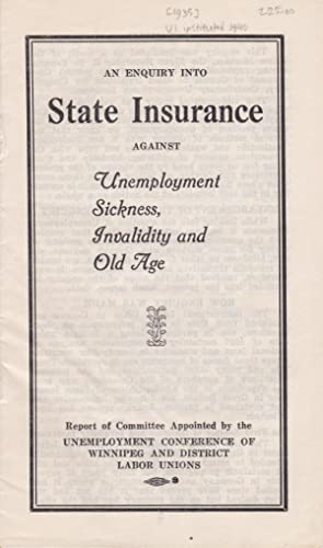 An Enquiry into State Insurance against Unemployment, Sickness, Invalidity and Old Age