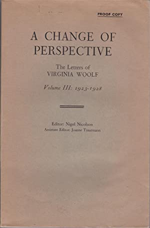 Change of Perspective: The Letters of Virginia Woolf Volume III: 1923-1928 [proof copy]