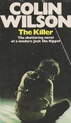 The Killer (SIGNED BY COLIN WILSON ON TITLE PAGE)--VERY SHARP UNREAD COPY