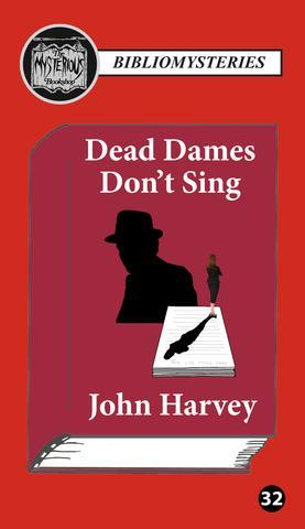 Dead Dames Don't Sing (Pristine SIGNED LIMITED HARDCOVER EDITION)