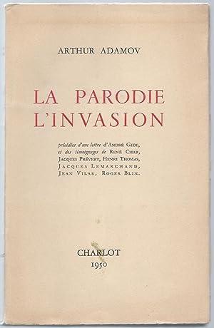 La Parodie - L'Invasion - Précédées d'une: ADAMOV (Arthur).