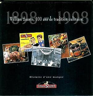 1898-1998, William Saurin, 100 ans de tradition culinaire. Histoire d'une marque.: Historique ...