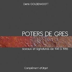 Potiers de Grès - Sceaux et signatures de 1941 à 1985.: GOUDENHOOFT (Denis).