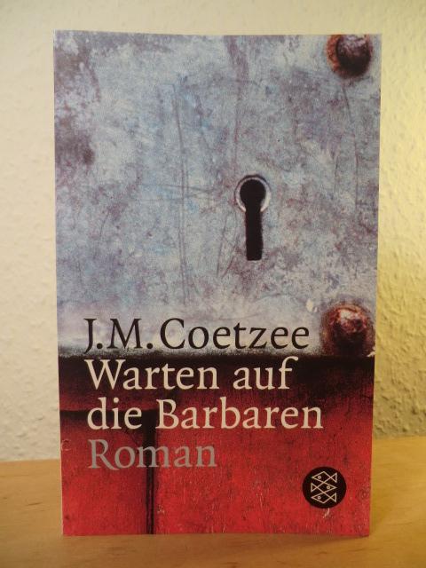 Warten auf die Barbaren: Coetzee, J. M.