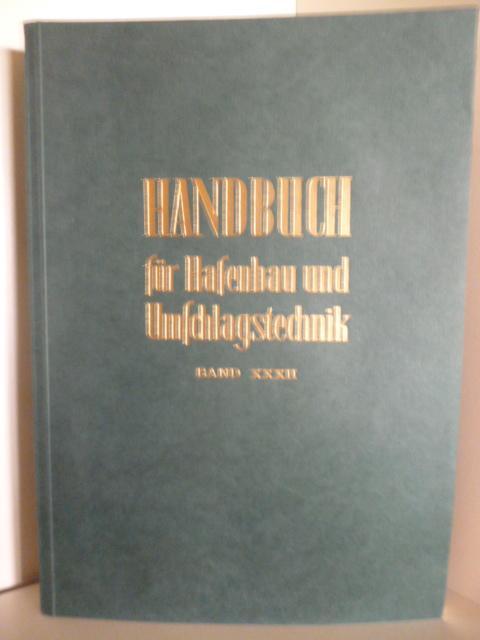 Handbuch für Hafenbau und Umschlagstechnik Band XXXII - Herausgegeben im Auftrag der Hafenbautechnischen Gesellschaft (Hafenbautechnische Gesellschaft)