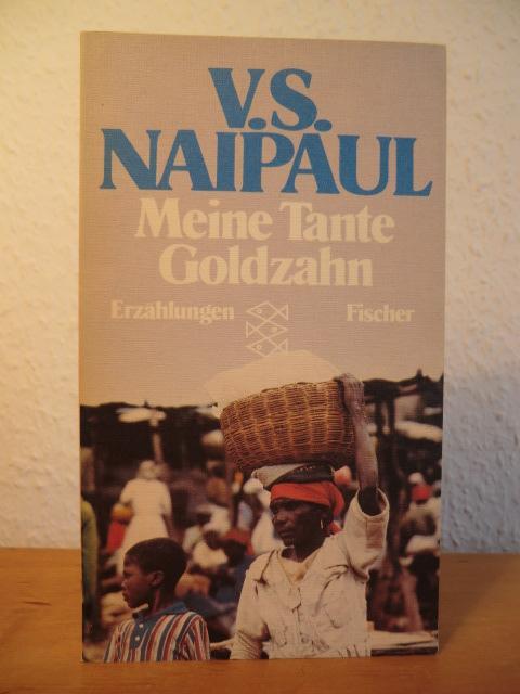 Meine Tante Goldzahn. Erzählungen: Naipaul, V. S.