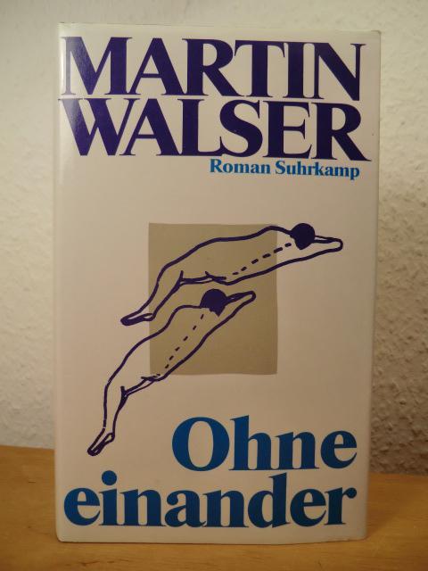 Ohne einander (signiert): Walser, Martin