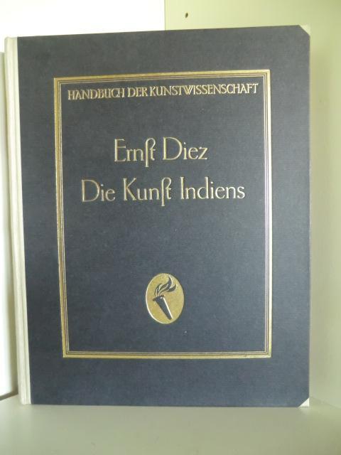 Handbuch der Kunstwissenschaft. Die Kunst Indiens: Dr. Ernst Diez.