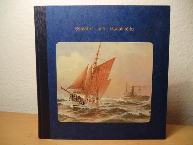 Seefahrt und Geschichte. Vorzugsausgabe: Deutsches Marine Institut,