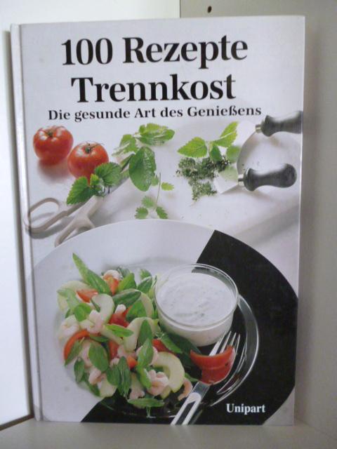 100 Rezepte Trennkost: Winkler, Marcus