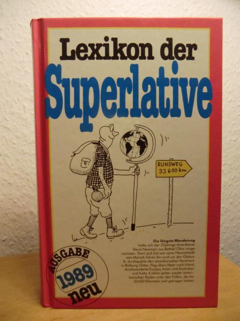 Lexikon der Superlative. Rekorde und Höchstleistungen aus: Zeltner, Dr. Renate