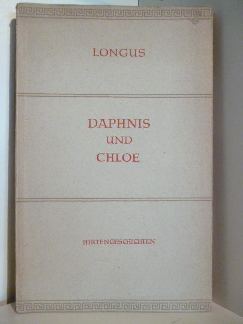 Daphnis und Chloe. Hirtengeschichten.: Longus