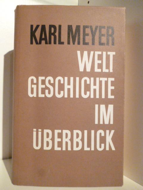 Weltgeschichte im Überblick: Meyer, Karl