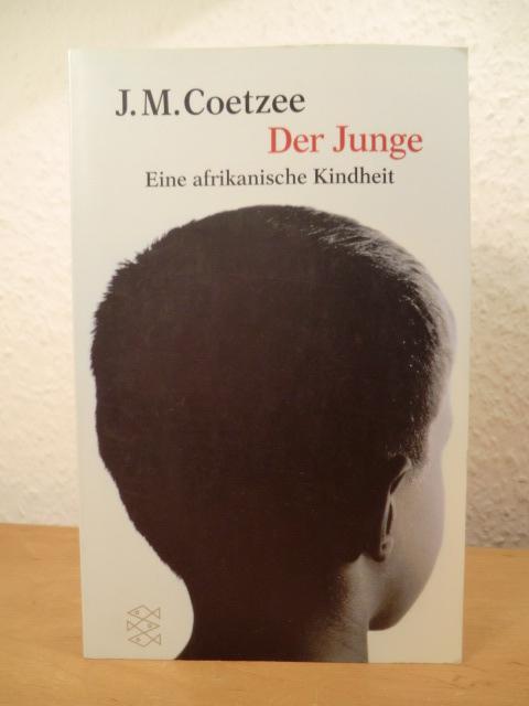 Der Junge. Eine afrikanische Kindheit: Coetzee, J. M.