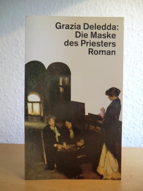 Die Maske des Priesters: Deledda, Grazia:
