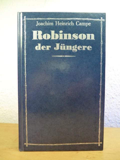 Robinson der Jüngere. Ein Lesebuch für Kinder: Campe, Joachim Heinrich: