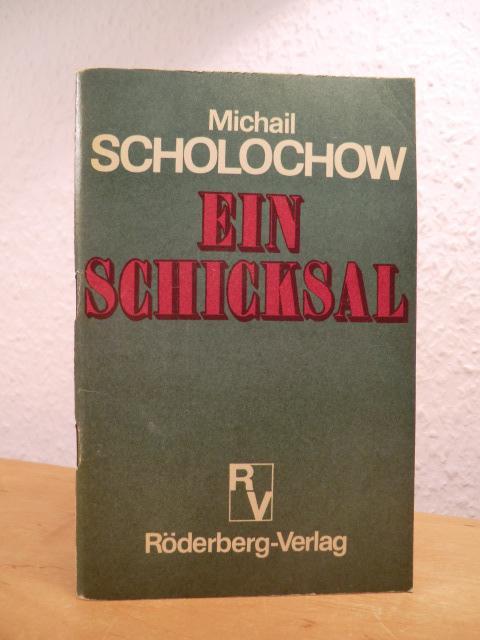 Ein Schicksal: Scholochow, Michail: