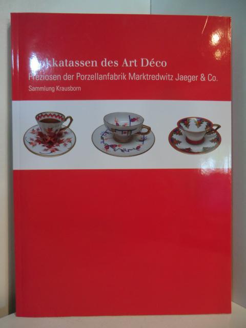 Mokkatassen des Art Déco. Preziosen der Porzellanfabrik Marktredwitz Jaeger & Co. Sammlung Krausborn