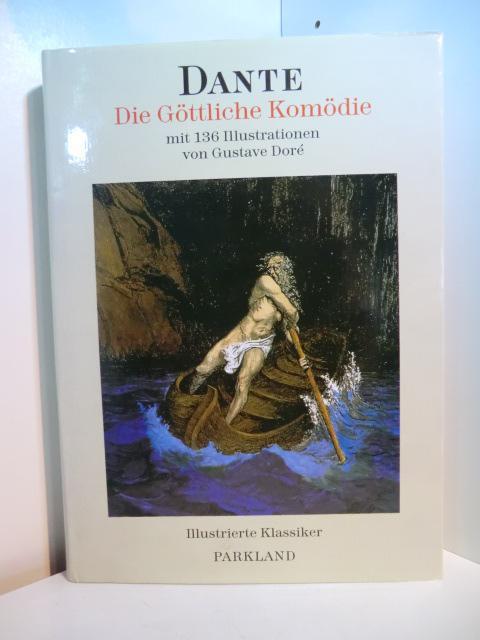 Die Göttliche Komödie. Mit 136 Illustrationen von: Dante Alighieri: