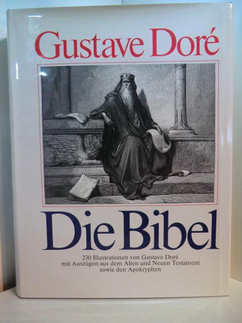 Die Bibel. Die Heilige Schrift Alten und: Doré, Gustave: