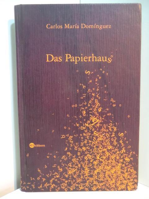 Das Papierhaus. Erzählung: Domínguez, Carlos María: