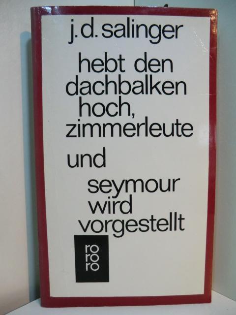 Hebt den Dachbalken hoch, Zimmerleute und Seymour: Salinger, Jerome D.: