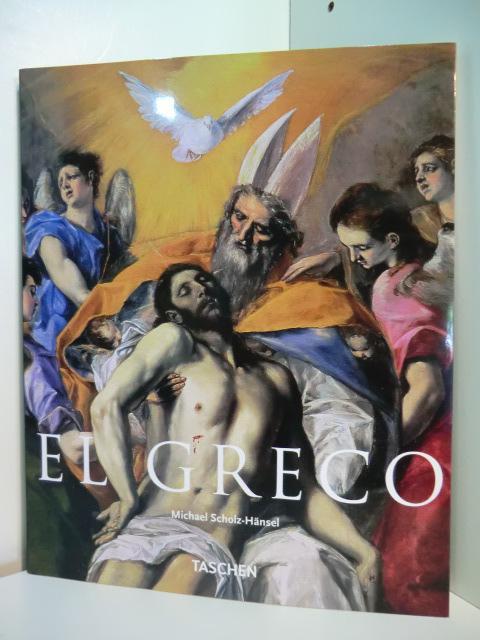 El Greco. Domenikos Theotokopoulos 1541 - 1614: Scholz-Hänsel, Michael: