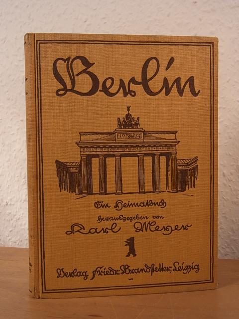 Berlin. Ein Heimatbuch: Meyer, Karl: