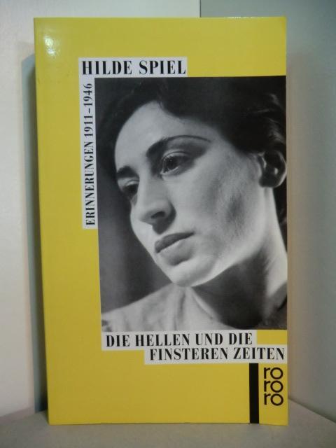 Die hellen und die finsteren Zeiten. Erinnerungen 1911 - 1946 - Spiel, Hilde