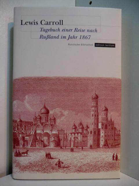 Tagebuch einer Reise nach Rußland im Jahr: Carroll, Lewis -