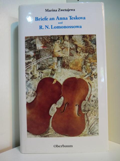 Briefe an Anna Teskova und R. N. Lomonossowa - Zwetajewa, Marina