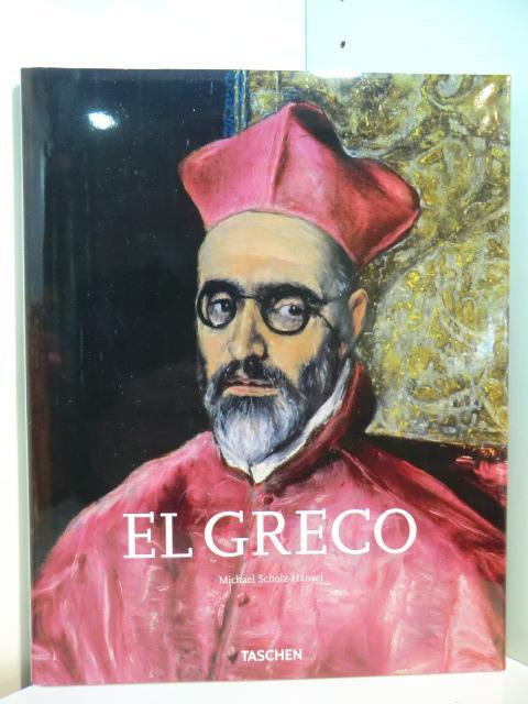 El Greco. Prophet der Moderne 1541 -: Scholz-Hänsel, Michael: